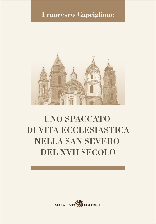 Uno spaccato di vita ecclesiastica nella San Severo del XVII secolo