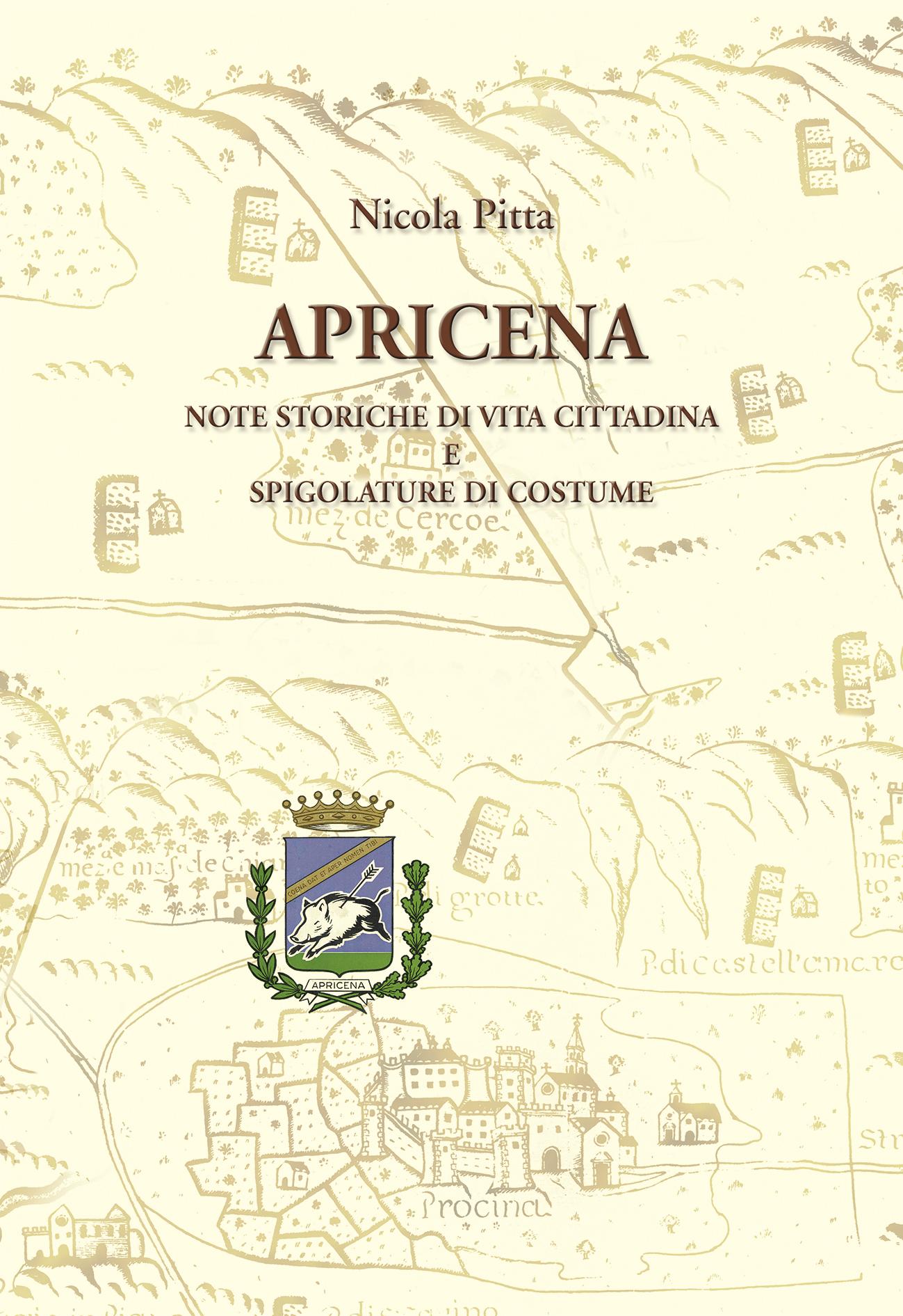 APRICENA - Note storiche di vita cittadina e spigolature di costume
